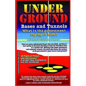Underjordiska baser och tunnlar: vad regeringen försöker dölja?