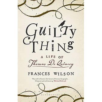 Syyllinen, Thomas de Quincey, Frances Wilsonin elämä