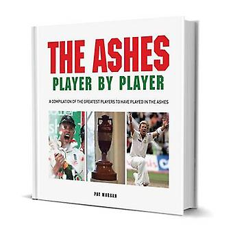 Ashes Player by Player by Pat Morgan