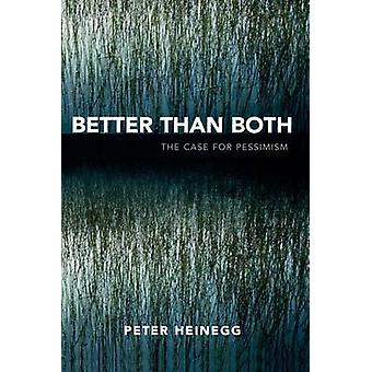 Better Than Both The Case for Pessimism by Heinegg & Peter