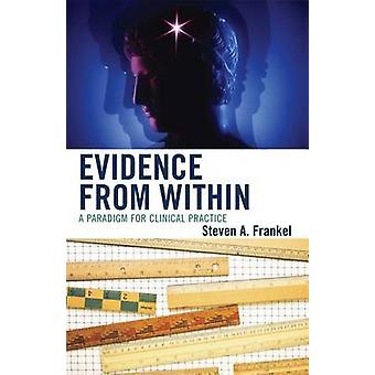 Evidence from Within by Steven A. Frankel