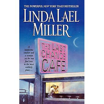 The Last Chance Cafe by Miller & Linda Lael