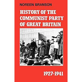 History of the Communist Party of Great Britain Vol 3 19271941 by Branson & Noreen