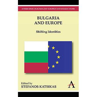 Bulgaria y Europa Cambio de Identidades por Katsikas & Stefanos