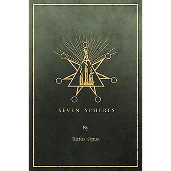 Seven Spheres by OPUS & RUFUS