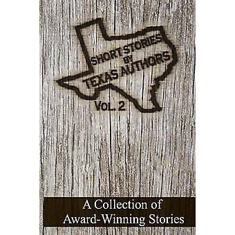 Short Stories by Texas Authors Volume 2 by Garcia & Elizabeth