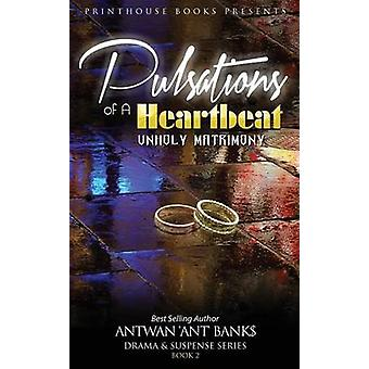 Pulsations of A HeartbeatUnholy Matrimony by BANK & ANTWAN ANT