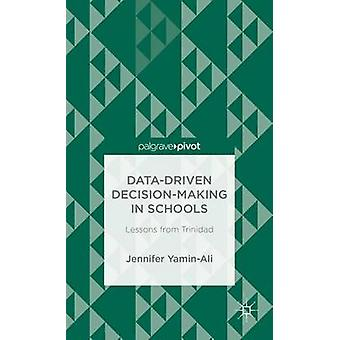 DataDriven DecisionMaking in Schools Lessons from Trinidad by YaminAli & Jennifer