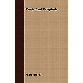 Poets And Prophets by Maurois & Andre