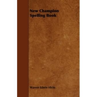 New Champion Spelling Book by Hicks & Warren Edwin