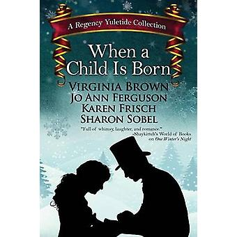 When a Child is Born by Brown & Virginia
