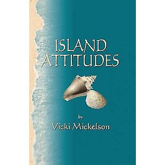 Island Attitudes by Mickelson & Vicki