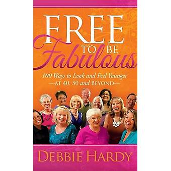 Free to Be Fabulous by Hardy & Debbie