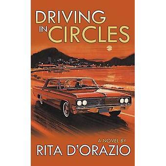 Driving in Circles by DOrazio & Rita
