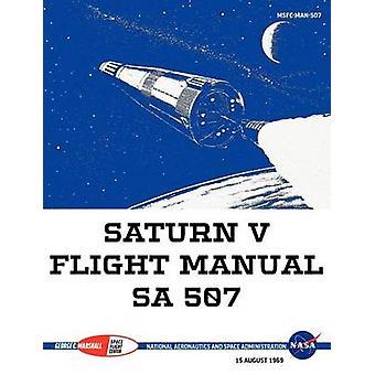 Saturn V Flight Manual Sa 507 by NASA