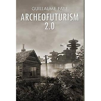 Archeofuturism 2.0 by Faye & Guillaume