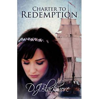 Charter to Redemption by Blackmore & D. J.