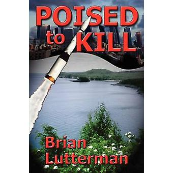 Poised to Kill by Lutterman & Brian