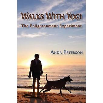 Walks With Yogi The Enlightenment Experiment by Peterson & Anda