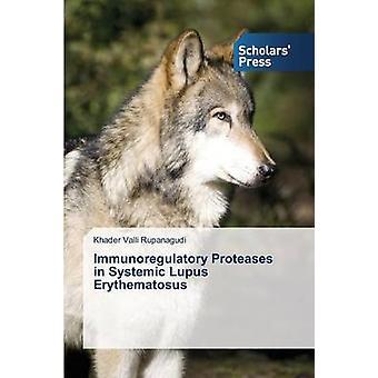 Immunoregulatory Proteases in Systemic Lupus Erythematosus by Rupanagudi Khader Valli