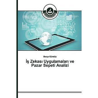 Zekas Uygulamalar ve Pazar Sepeti Analizi by Gndz Derya
