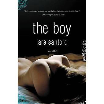 The Boy A Novel by Santoro & Lara