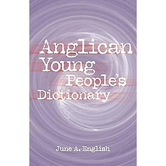 Anglican Young Peoples Dictionary by English & June