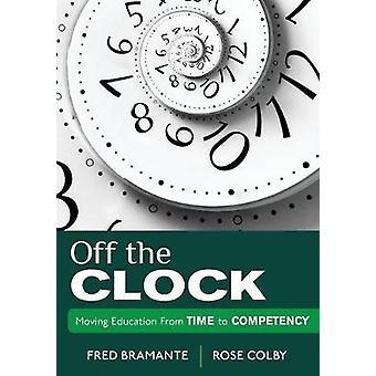 Off the Clock by Fredrick J. BramanteRose L. Colby