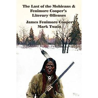 The Last of the Mohicans  Fenimore Coopers Literary Offenses by Cooper & James Fenimore