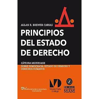 PRINCIPIOS DEL ESTADO DE DERECHO. Aproximacin comparativa by BREWERCARIAS & Allan R.