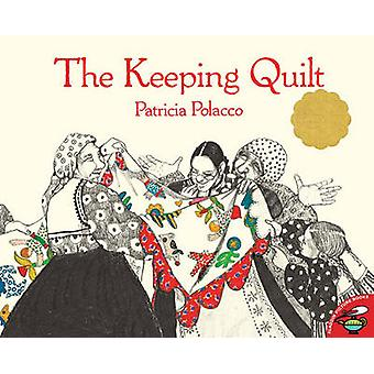 The Keeping Quilt by Patricia Polacco - Patricia Polacco - 9780613371