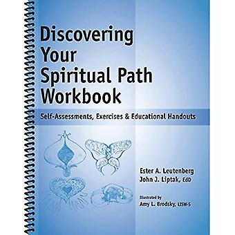 Discovering Your Spiritual Path Workbook: Self-Assessments, Exercises & Educational Handouts