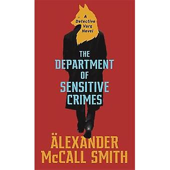 The Department of Sensitive Crimes - A Detective Varg novel by Alexand