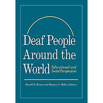 Deaf People Around the World - Educational and Social Perspectives by