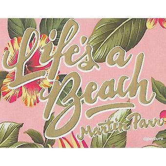 Martin Parr - Life's a Beach by Martin Parr - 9781597112130 Book