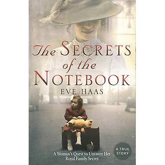 The Secrets of the Notebook - A Woman's Quest to Uncover Her Royal Fam