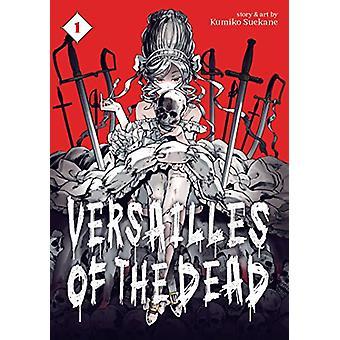 Versailles of the Dead Vol. 1 by Kumiko Suekane - 9781626929340 Book