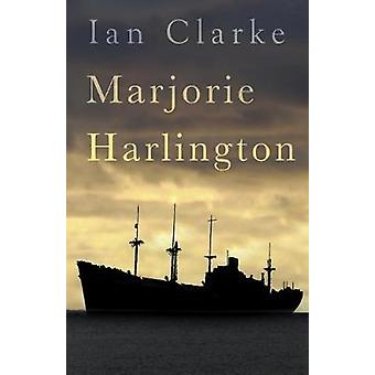 Marjorie Harlington by Ian Clarke - 9781784655204 Book