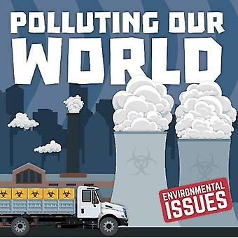Polluting Our World by Gemma McMullen - 9781789981049 Book
