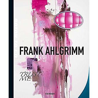 Frank Ahlgrimm - Trust Me by Frank Ahlgrimm - 9783735602206 Book