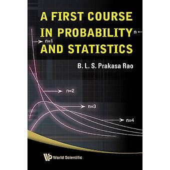 A First Course in Probability and Statistics by B. L. S. Prakasa Rao