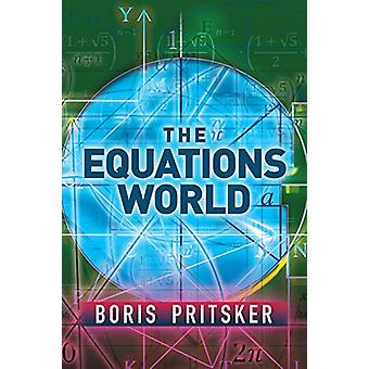 The Equations World by Boris Pritsker - 9780486832807 Book