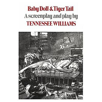 Baby Doll and Tiger Tail: A Screenplay and Play