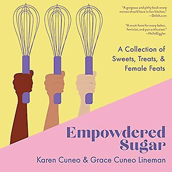 Empowdered Sugar - A Collection of Sweets - Treats - and Female Feats