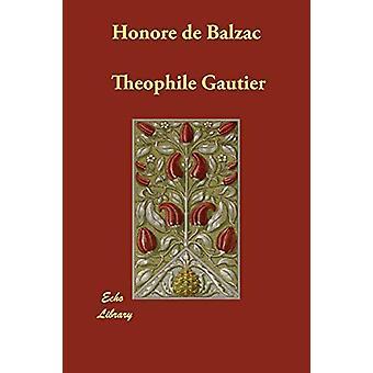Honore de Balzac by Theophile Gautier - 9781406883787 Book