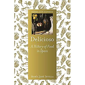 Delicioso - A History of Food in Spain by Maria Jose Sevilla - 9781789