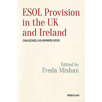 ESOL Provision in the UK and Ireland - Challenges and Opportunities by