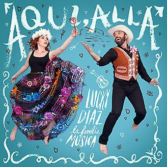 Diaz*Lucky & the Family Jam Band - Aqui Alla [CD] USA import