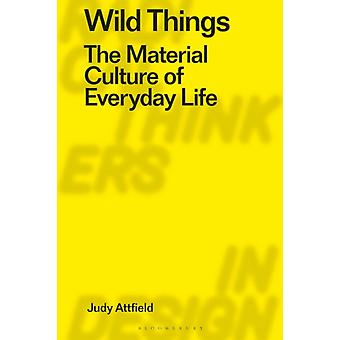 Wild Things by Attfield & Judy formally of Winchester School of Art & UK