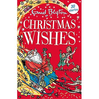 Christmas Wishes  Contains 30 classic tales by Enid Blyton